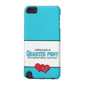 I Rescued a Quarter Pony Female Pony iPod Touch 5G Cases