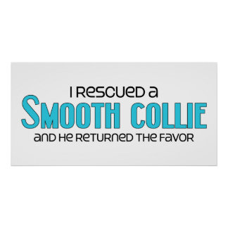 I Rescued a Smooth Collie Male Dog Print