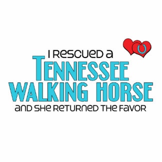 I Rescued a Tennessee Walking Horse Female Horse Acrylic Cut Outs