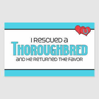 I Rescued a Thoroughbred (Male Horse) Rectangular Sticker
