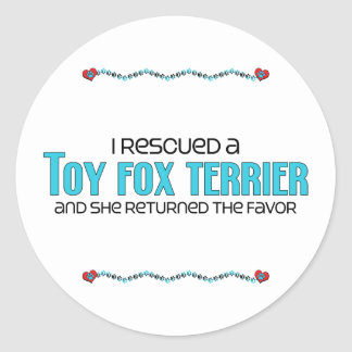 I Rescued a Toy Fox Terrier (Female Dog) Round Sticker