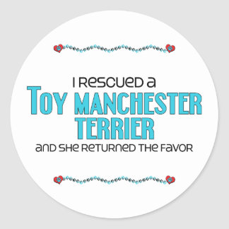 I Rescued a Toy Manchester Terrier Female Dog Round Sticker