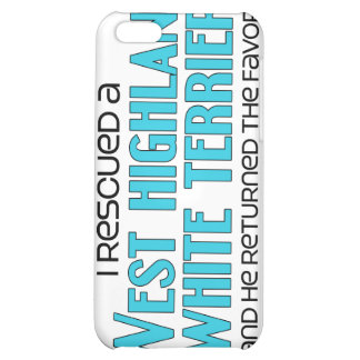 I Rescued a West Highland White Terrier (Male Dog) iPhone 5C Cases