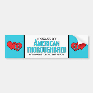 I Rescued an American Thoroughbred (Female Horse) Bumper Sticker