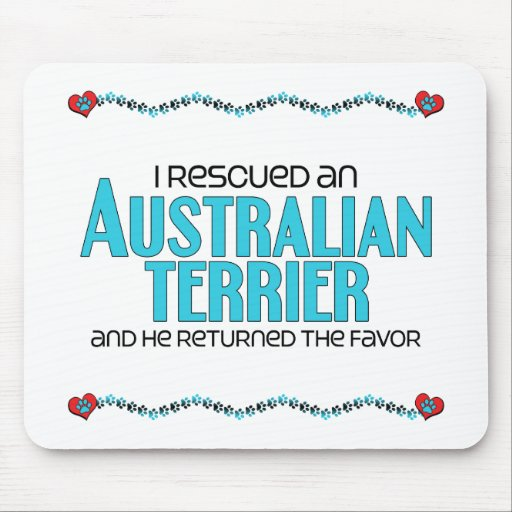 I Rescued an Australian Terrier (Male Dog) Mouse Pads