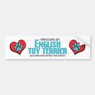 I Rescued an English Toy Terrier (Female Dog) Bumper Sticker