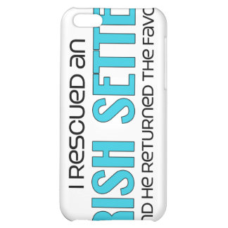 I Rescued an Irish Setter (Male Dog) iPhone 5C Cover