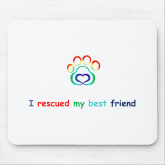 I Rescued My Best Friend Mouse Pad