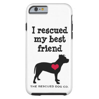 I Rescued My Best Friend - Pit Bull iPhone 6 Case