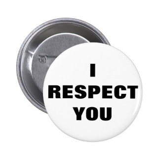 I RESPECT YOU Anti Microagression Positive Love 6 Cm Round Badge