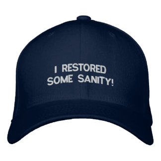 I RESTORED SOME SANITY EMBROIDERED BASEBALL CAPS