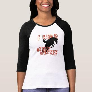 I Ride Crazy Horses T Shirt