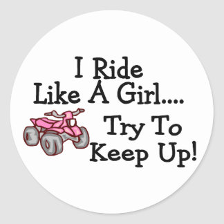 I Ride Like A Girl Try To Keep Up Quad Stickers