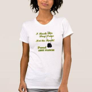I rock his dog tags-Army Fiancee T Shirts