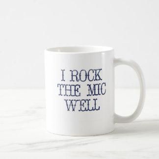 I Rock the Mic Well Basic White Mug