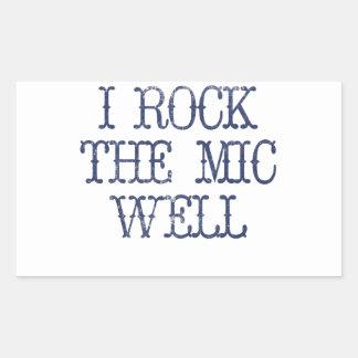 I Rock the Mic Well Rectangular Sticker