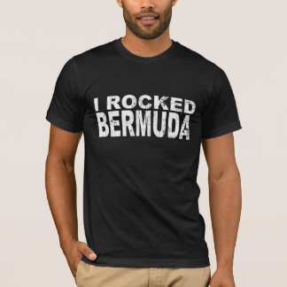 I Rocked Bermuda T-Shirt