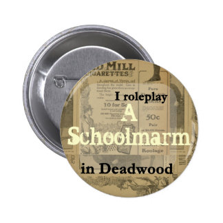 I role play..... in Deadwood 6 Cm Round Badge