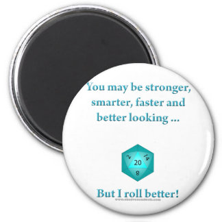 I Roll Better 6 Cm Round Magnet