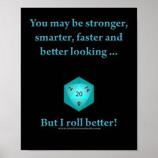 I Roll Better Poster