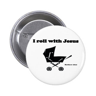 I Roll with Jesus Pin