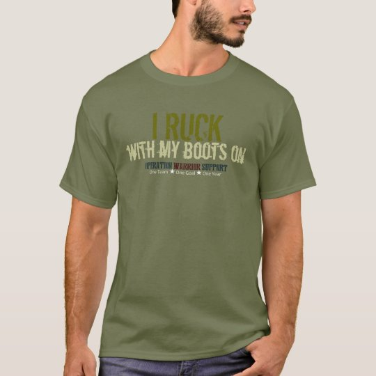 I Ruck With My Boots On - Green T-Shirt
