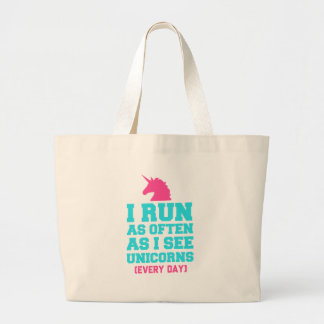 I Run As Often As I've Seen Unicorns Large Tote Bag