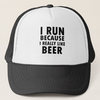 I run because funny trucker hat