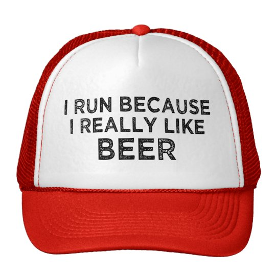 I run because I really like beer trucker