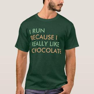 I run because I really like Chocolate saying T-Shirt