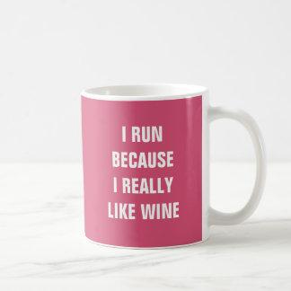 I run because I really like wine Basic White Mug