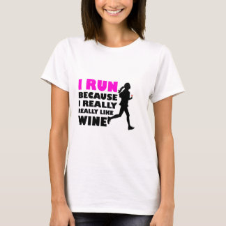 I Run Because I Really Like Wine T-Shirt