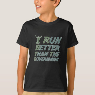 I Run Better Than The Government Great Gift Tee Shirts