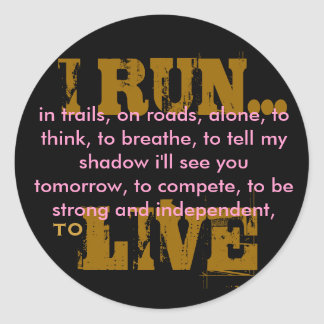 I RUN... CLASSIC ROUND STICKER
