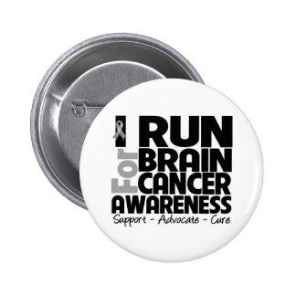 I Run For Brain Cancer Awareness 6 Cm Round Badge