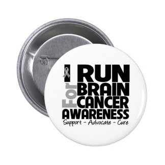 I Run For Brain Cancer Awareness 6 Cm Round Badge