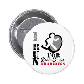 I Run For Brain Cancer Awareness Button