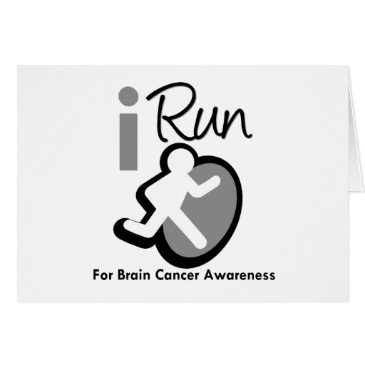 I Run For Brain Cancer Awareness Greeting Card