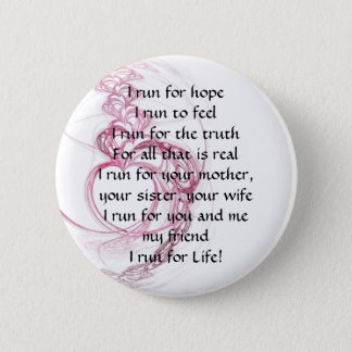 I Run for Life 6 Cm Round Badge