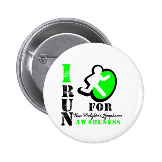 I Run For Non-Hodgkin's Lymphoma Awareness 6 Cm Round Badge