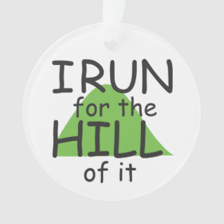 I Run for the Hill of it © - Funny Runner Themed