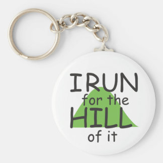 I Run for the Hill of it © - Funny Runner Themed Basic Round Button Key Ring
