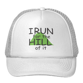 I Run for the Hill of it © - Funny Runner Themed Cap