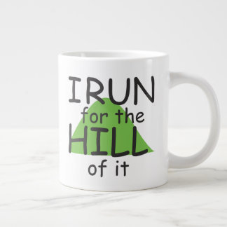 I Run for the Hill of it © - Funny Runner Themed Large Coffee Mug