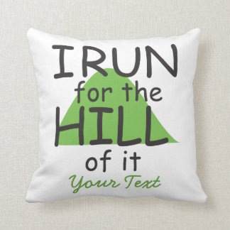 I Run for the Hill of it © - Funny Runner Themed Throw Cushions