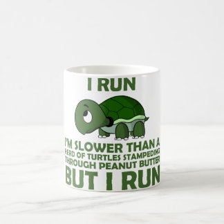 I Run. I'm Slower than a Turtle But I Run Coffee Mug