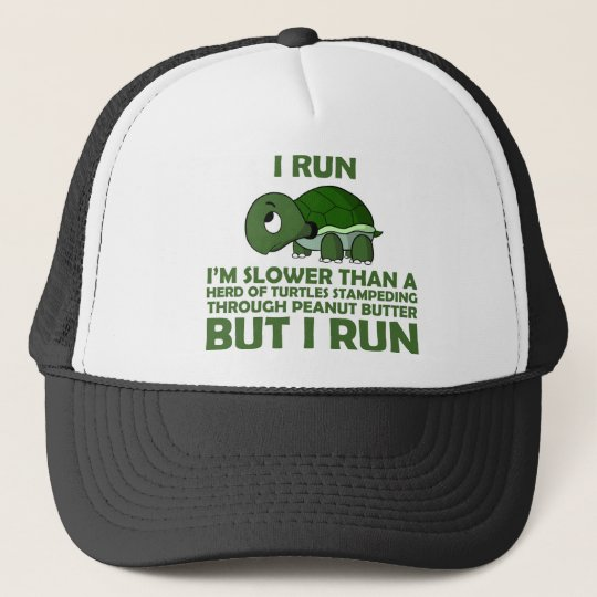 I Run. I'm Slower than a Turtle But