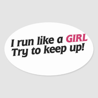 I run like a girl oval sticker