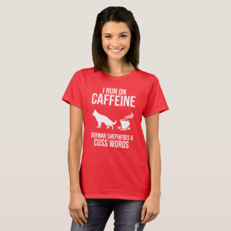 I Run On Caffein, German Shepherds Ladies T-Shirt