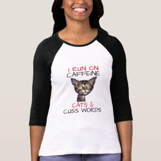 I RUN ON CAFFEINE CAT & CUSS WORDS T-Shirt